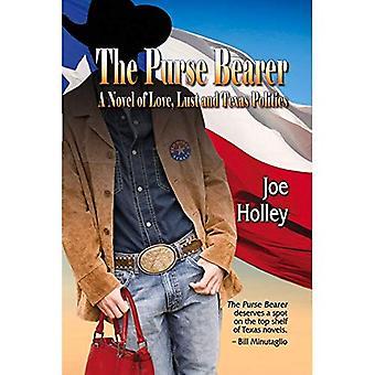 The Purse Bearer: A Novel of Love, Lust  and Texas Politics
