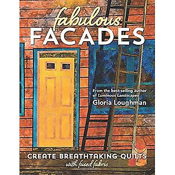 Fabulous Facades--Create Breathtaking Quilts with Fused Fabric