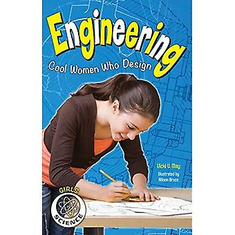 Engineering: Cool Women Who Design (Girls in Science)