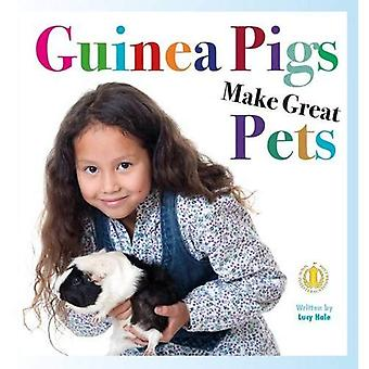 Guinea Pigs Make Great Pets (The Literacy Tower)
