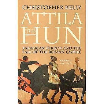 Huneren Attila: barbariske Terror og fallet av det romerske imperiet