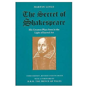 The Secret of Shakespeare: His Greatest Plays Seen in the Light of Sacred Art