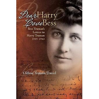 Dear Harry, Love Bess: Bess Truman's Letters to Harry Truman, 1919-1943
