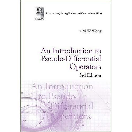 Introduction To Pseudo-Differential Operators, An (3rd Edition) (Series on Analysis, Applications and Computation)