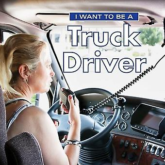 I Want to Be a Truck Driver (I Want to Be)