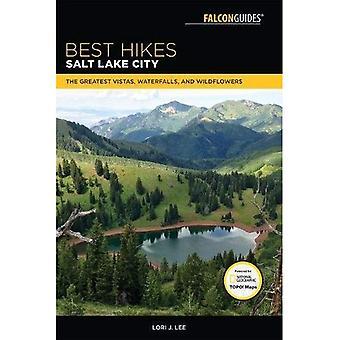 Best Hikes Salt Lake City:� The Greatest Vistas, Waterfalls, and Wildflowers (Best Hikes Near Series)