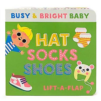 Hat Socks Shoes: A Chunky Lift a Flap Board Book (Busy & Bright Baby) [Board book]