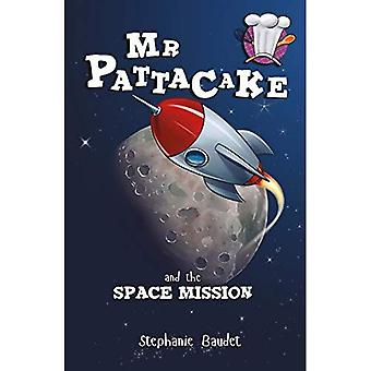 Mr Pattacake and the Space� Mission (Mr Pattacake)