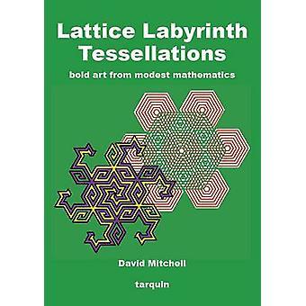 Lattice Labyrinth Tessellations by David Mitchell - 9781907550850 Book