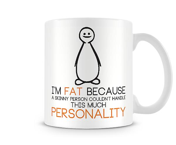 Decorative Writing I'm Fat Because Printed Text Mug