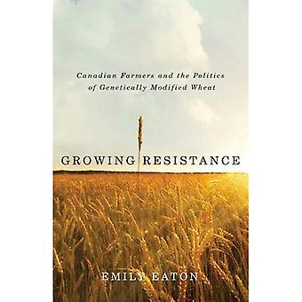 Growing Resistance: Canadian Farmers and the Politics of Genetically Modified Wheat