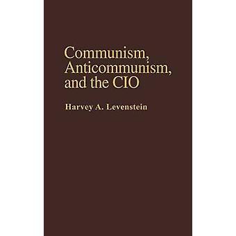 Kommunismus Antikommunismus und der CIO. von Levenstein & Harvey
