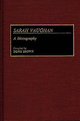 Sarah Vaughan A Discography by marron & Denis
