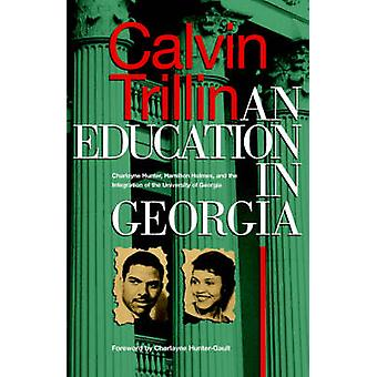 Education in Georgia Charlayne Hunter Hamilton Holmes and the Integration of the University of Georgia by Trillin & Calvin