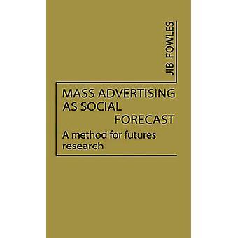 Massa de publicidade como previsão Social um método para futuras pesquisas por Fowles & Jib