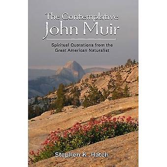 De contemplatieve John Muir door Hatch & Stephen