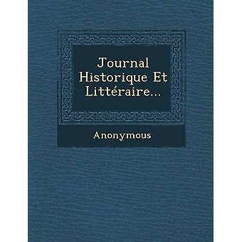 Journal Historique Et Litteraire... by Anonymous