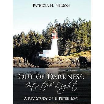 Pimeydestä valoon KJV tutkimus II Peter 159 Nelson & Patricia H.