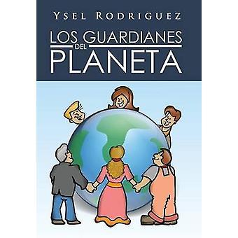 Los Guardianes del Planeta por Rodriguez & Ysel