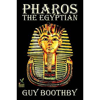 Pharos the Egyptian by Guy Boothby Fiction Fantasy by Boothby & Guy Newell