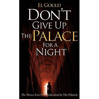 Dont Give Up the Palace for a Night by Gould & El