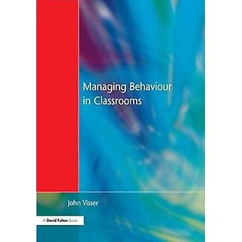 Managing Behaviour in Classrooms by Visser & John