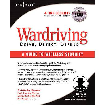 Wardriving Drive Detect Defend A Guide to Wireless Security by Hurley & Chris