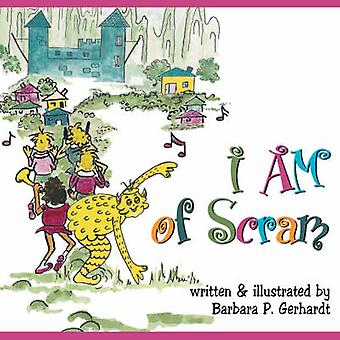 I AM of Scram by Gerhardt & Barbara & P