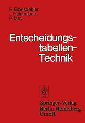 EntscheidungstabellenTechnik  Grundlagen und Anwendung von Entscheidungstabellen by Erbesdobler & R.