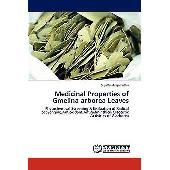 Medicinal Properties of Gmelina arborea Leaves by Angamuthu & Sujatha