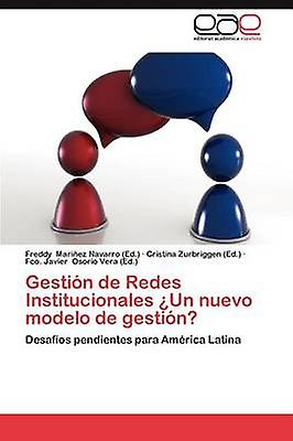 Gestion de rougees Institucionales Un Nuevo Modelo de Gestion by Mari Ez Navarro & Frougedy