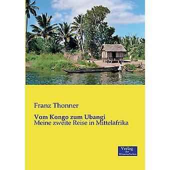 Vom Kongo zum Ubangi by Thonner & Franz