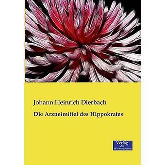 Die Arzneimittel Des Hippokrates by Dierbach & Johann Heinrich