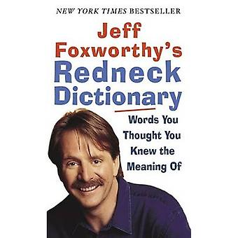 Jeff Foxworthy's Redneck Dictionary - Words You Thought You Knew the M