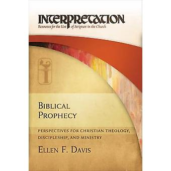 Biblical Prophecy - Perspectives for Christian Theology - Discipleship