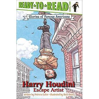 Harry Houdini - Escape Artist by Patricia Lakin - Rick Geary - 9780689