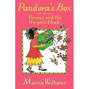 Pandora's Box and Perseus and the Gorgon's Head by Marcia Williams -