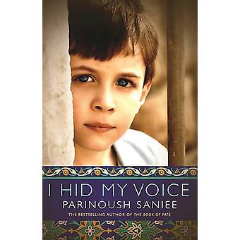 I Hid My Voice by Parinoush Saniee - 9781487000837 Book