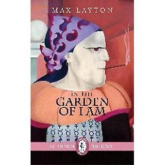 In the Garden of I am by Max Layton - 9781550719543 Book