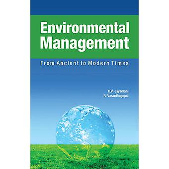 Environmental Management - From Ancient to Modern Times by C. V. Jayam