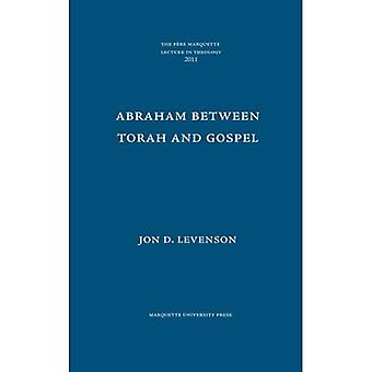 Abraham entre Torah et l'Évangile (Pere Marquette conférence en théologie 2011)
