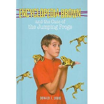 Encyclopedia Brown and the Case of the Jumping Frogs by Donald J Sobo