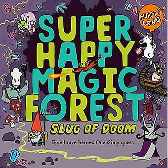 Super Happy Magic Forest Slug of Doom by Matty Long