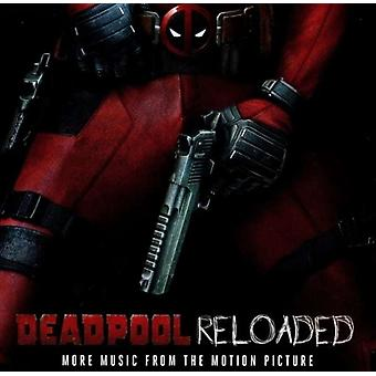 Deadpool Reloaded (More Music From The Motion Picture) by Various Artists