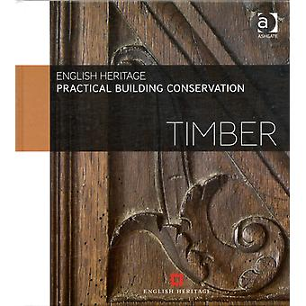 Practical Building Conservation: Timber (Hardcover) by English Heritage