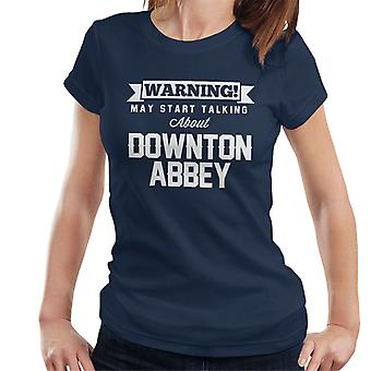 Warnung kann reden Downton Abbey Damen T-Shirt