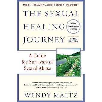 The Sexual Healing Journey - A Guide for Survivors of Sexual Abuse by