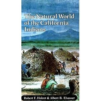 The Natural World of the California Indians by Robert F. Heizer - Alb