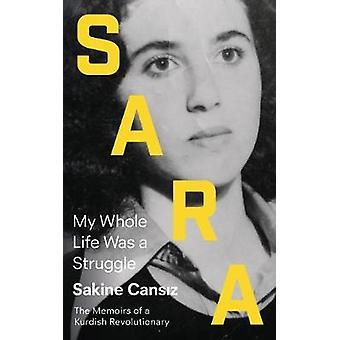 Sara - mitt liv var en kamp av Sakine Cansiz - 9780745338019 B