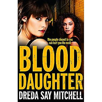 Blood Daughter - A gritty and gripping thriller you won't be able to s